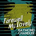 Farewell My Lovely Audiobook by Raymond Chandler Narrated by Ray Porter