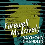 Farewell My Lovely | Raymond Chandler