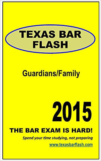 Texas Bar Flash : Guardian and Family Law: Texas Bar Exam Essay Questions : Guardians and Family Law