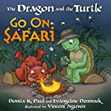 The Dragon and the Turtle Go on Safari (030744645X) by Paul, Donita K.