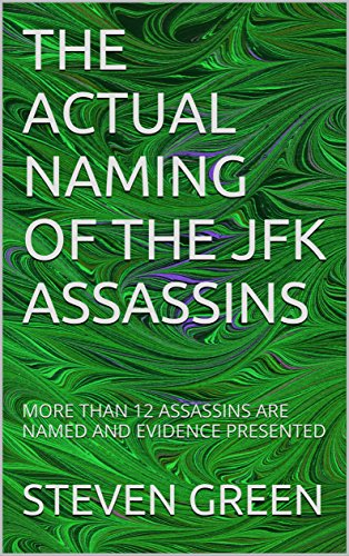 THE ACTUAL NAMING OF THE JFK ASSASSINS: MORE THAN 7 ASSASSINS ARE NAMED AND EVIDENCE PRESENTED (Profiles Of Courage By Jfk compare prices)