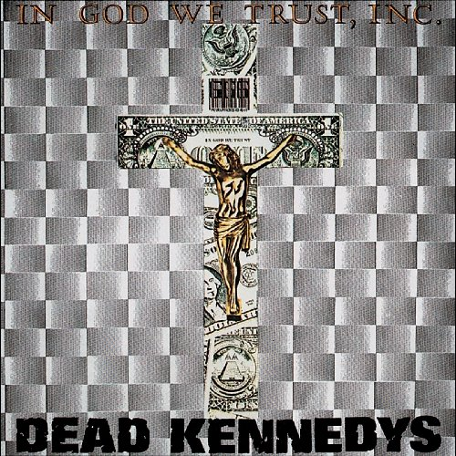 Dead Kennedys - In God We Trust - Vinyl Record Import 2013 (PRE-ORDER 9-9) by Dead Kennedys