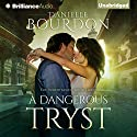 A Dangerous Tryst: The Inheritance, Book 3 Audiobook by Danielle Bourdon Narrated by Amy Rubinate