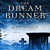 The Dream Runner: The Dream Wars, Book 1 | Kerry Schafer