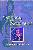Smokey Robinson: Standing Room Only