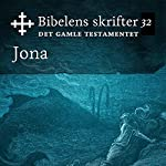 Jona (Bibel2011 - Bibelens skrifter 32 - Det Gamle Testamentet)    KABB
