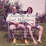 Another Kind of Madness: A Journey Through the Stigma and Hope of Mental Illness | Stephen P. Hinshaw