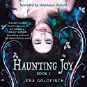 Haunting Joy: Book 1 Audiobook by Lena Goldfinch Narrated by Stephanie Ballard