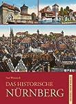 Das historische N�rnberg: Bilder erz�...