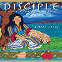 Disciple: A Novel of Mary Magdalene Audiobook by Susan Little Narrated by Richard B. Panzer