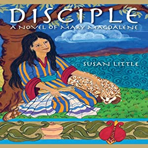Disciple: A Novel of Mary Magdalene | [Susan Little]