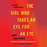 The Girl Who Takes an Eye for an Eye: A Lisbeth Salander Novel, Continuing Stieg Larsson's Millennium Series, Book 5 Audiobook by David Lagercrantz Narrated by Simon Vance