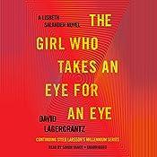 The Girl Who Takes an Eye for an Eye: A Lisbeth Salander Novel, Continuing Stieg Larsson's Millennium Series, Book 5 | [David Lagercrantz]