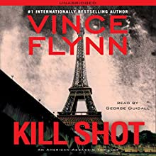 Kill Shot: An American Assassin Thriller Audiobook by Vince Flynn Narrated by George Guidall