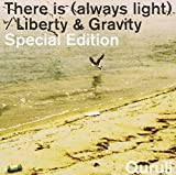 「There is (always light) / Liberty & Gravity」Special Edition (通常盤)
