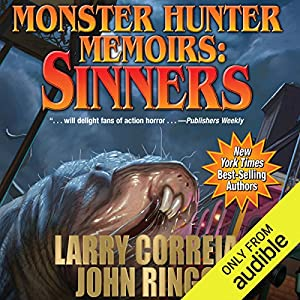 Monster Hunter Memoirs: Sinners Audiobook by Larry Correia, John Ringo Narrated by Oliver Wyman