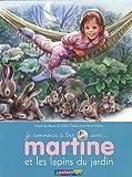 echange, troc Gilbert Delahaye, Marcel Marlier - Je commence à lire avec Martine, Tome 19 : Martine et les lapins du jardin