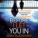 Before I Let You In Audiobook by Jenny Blackhurst Narrated by Jennifer Ness