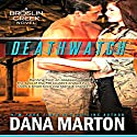 Deathwatch: Broslin Creek: Broslin Creek, Book 1 (       UNABRIDGED) by Dana Marton Narrated by Talmadge Ragan