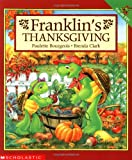 Franklin's Thanksgiving (043923820X) by Paulette Bourgeois