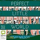Perfect Little World Hörbuch von Kevin Wilson Gesprochen von: Therese Plummer