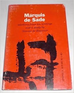 the marquis de sade an essay by simone de beauvoir The marquis de sade, or comte donatien alphonse francois de sade was born  on  simone de beauvoir  sade: a biographical essay: lawrence l bongie.