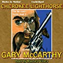 Cherokee Lighthorse: Horseman, 2 (       UNABRIDGED) by Gary McCarthy Narrated by Maynard Villers