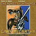 Cherokee Lighthorse: Horseman, 2 Audiobook by Gary McCarthy Narrated by Maynard Villers