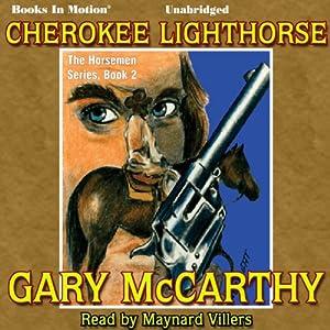 Cherokee Lighthorse: Horseman, 2 | [Gary McCarthy]
