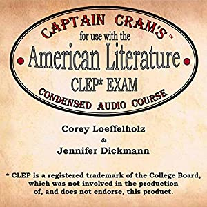 Captain Cram's Condensed Audio Course for Use with the American Literature CLEP Exam Audiobook