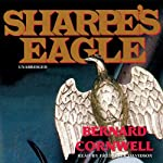 Sharpe's Eagle: Book VIII of the Sharpe Series (       UNABRIDGED) by Bernard Cornwell Narrated by Frederick Davidson