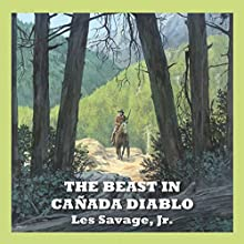 The Beast in Cañada Diablo (       UNABRIDGED) by Les Savage Jr. Narrated by Jeff Harding