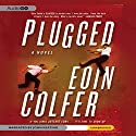 Plugged (       UNABRIDGED) by Eoin Colfer Narrated by John Keating