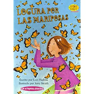Locura por las mariposas / Butterfly Fever (Science Solves It En Espanol) (Spanish Edition)