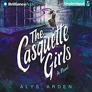The Casquette Girls: A Novel Audiobook