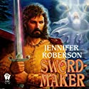Sword-Maker: Tiger and Del, Book 3 (       UNABRIDGED) by Jennifer Roberson Narrated by Stephen Bel Davies
