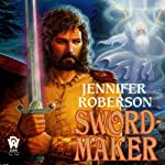 Sword-Maker: Tiger and Del, Book 3 | Jennifer Roberson