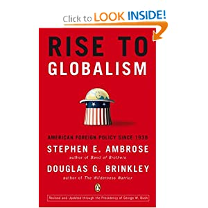 Rise to Globalism - Douglas G. Brinkley, Stephen E. Ambrose