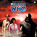 Doctor Who - Red Dawn Audiobook by Justin Richards Narrated by Peter Davison, Nicola Bryant