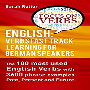 English: Verbs Fast Track Learning for German Speakers Hörbuch von Sarah Retter Gesprochen von: Kirsten Lambert