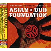 TIME FREEZE 1995/2007-THE BEST OF ASIAN DUB FOUNDATION-