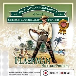 Held der Freiheit (Flashman 3) Hörbuch