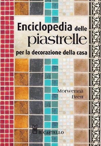 Enciclopedia delle piastrelle per la decorazione della casa