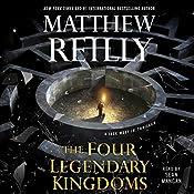 The Four Legendary Kingdoms | Matthew Reilly