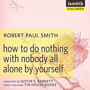 How to Do Nothing with Nobody Audiobook