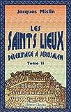 echange, troc Jacques Mislin - Les Saints Lieux: Pèlerinage à Jérusalem, en passant par l'Autriche, la Hongrie, la Slavonie, les Provinces Danubiennes, Con