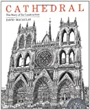 Cathedral:the Story of Its Construction (0395316685) by Macaulay, David