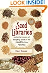 Seed Libraries: And Other Means of Ke...