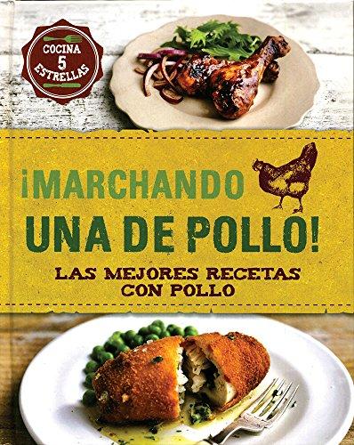 ¡Marchando Una De Pollo! Las Mejores Recetas Con Pollo (Food Heroes)