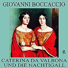 Caterina da Valbona und die Nachtigall (       ungekürzt) von Giovanni Boccaccio Gesprochen von: Thomas Gehringer